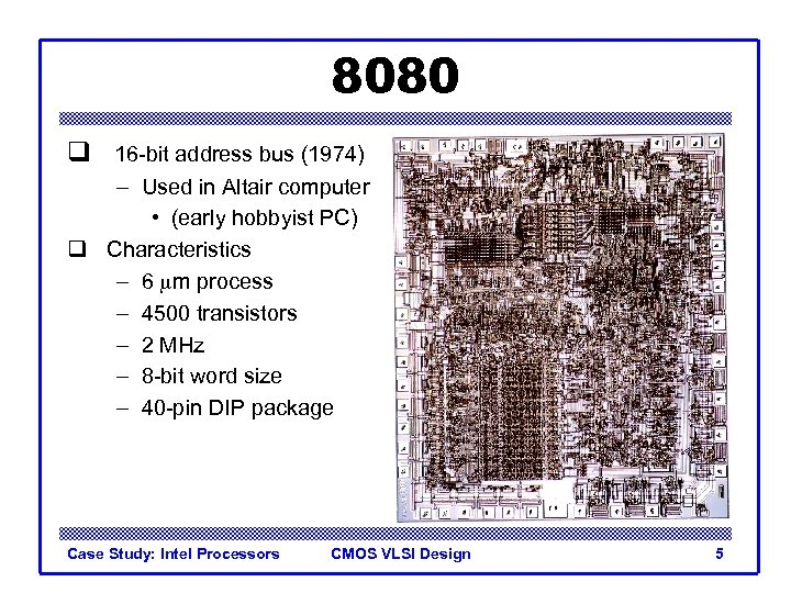 8080 q 16 -bit address bus (1974) – Used in Altair computer • (early