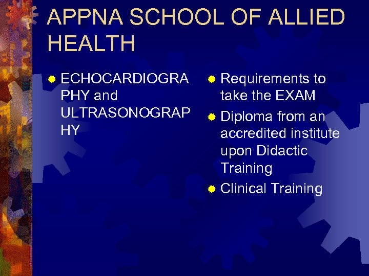 APPNA SCHOOL OF ALLIED HEALTH ® ECHOCARDIOGRA PHY and ULTRASONOGRAP HY ® Requirements to
