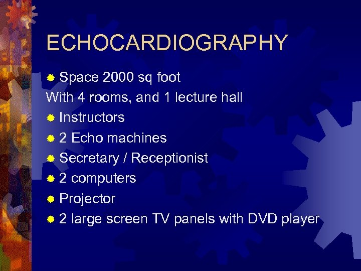 ECHOCARDIOGRAPHY ® Space 2000 sq foot With 4 rooms, and 1 lecture hall ®