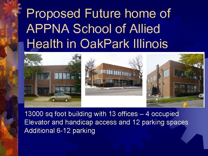 Proposed Future home of APPNA School of Allied Health in Oak. Park Illinois 13000