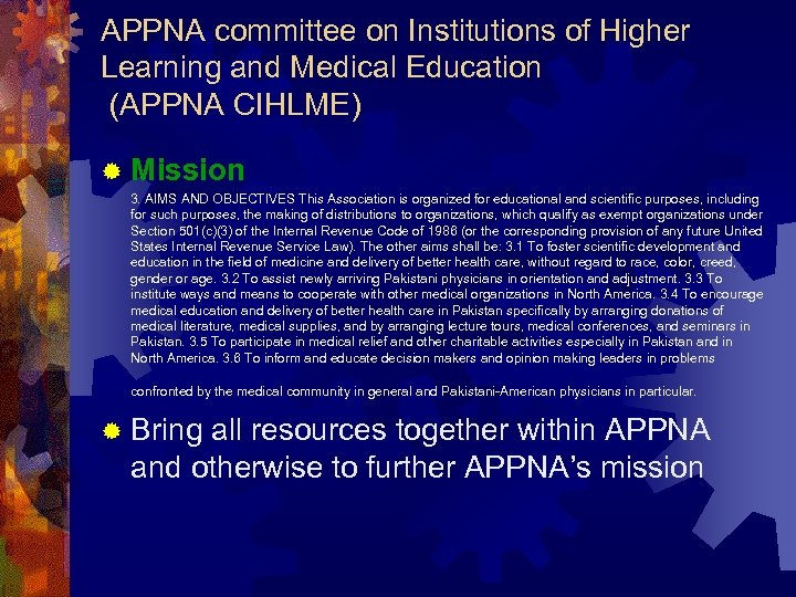 APPNA committee on Institutions of Higher Learning and Medical Education (APPNA CIHLME) ® Mission