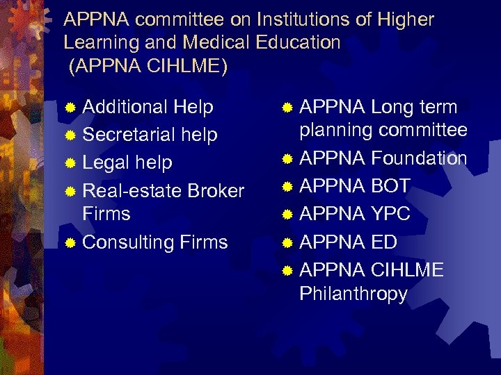 APPNA committee on Institutions of Higher Learning and Medical Education (APPNA CIHLME) ® Additional