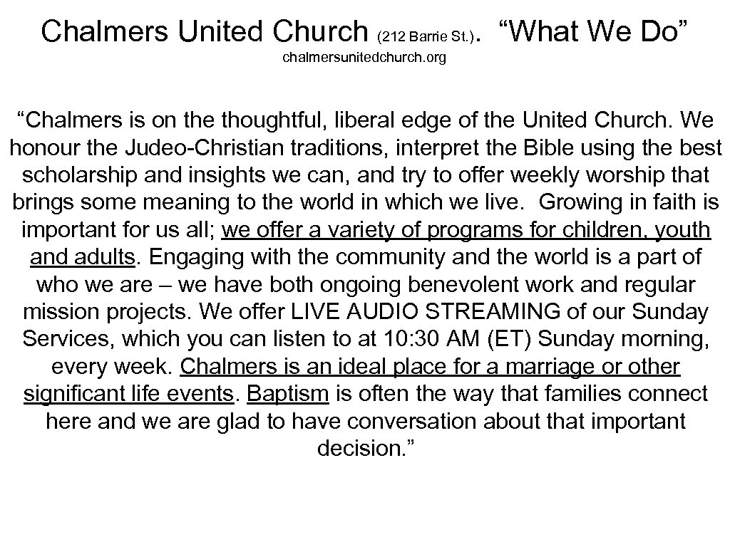 "Chalmers United Church (212 Barrie St. ). ""What We Do"" chalmersunitedchurch. org ""Chalmers is"
