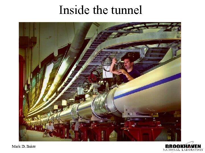 Inside the tunnel Mark D. Baker