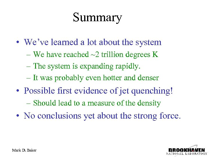 Summary • We've learned a lot about the system – We have reached ~2