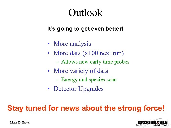 Outlook It's going to get even better! • More analysis • More data (x