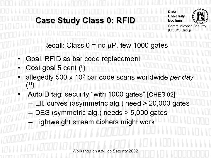 Case Study Class 0: RFID Ruhr University Bochum Communication Security (COSY) Group Recall: Class