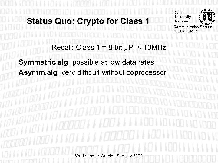 Status Quo: Crypto for Class 1 Recall: Class 1 = 8 bit P, 10
