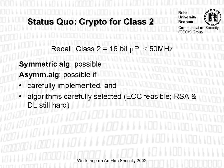 Status Quo: Crypto for Class 2 Ruhr University Bochum Communication Security (COSY) Group Recall: