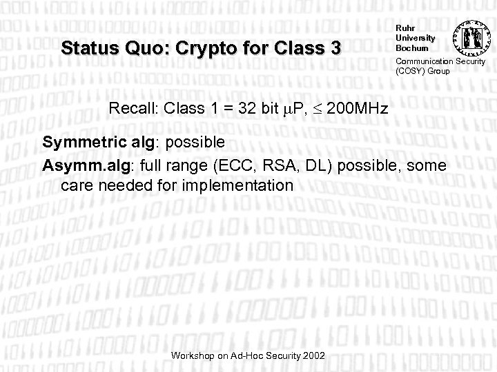 Status Quo: Crypto for Class 3 Ruhr University Bochum Communication Security (COSY) Group Recall: