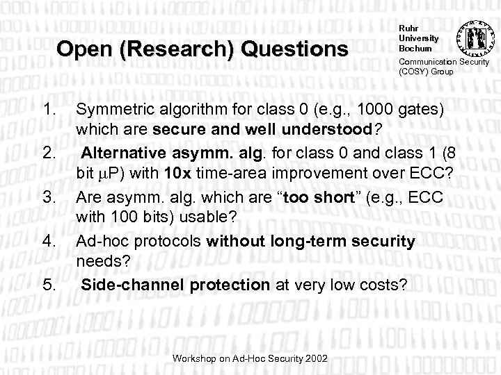Open (Research) Questions 1. 2. 3. 4. 5. Ruhr University Bochum Communication Security (COSY)