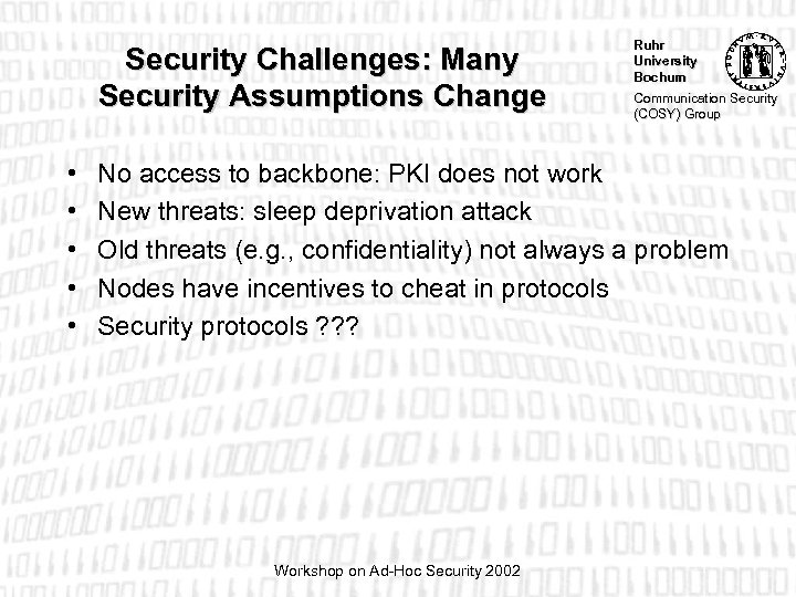 Security Challenges: Many Security Assumptions Change • • • Ruhr University Bochum Communication Security