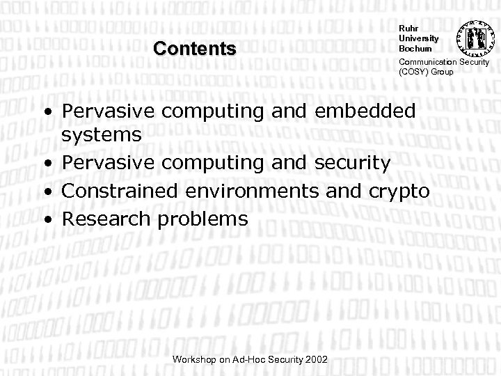Contents Ruhr University Bochum Communication Security (COSY) Group • Pervasive computing and embedded systems