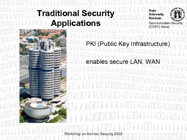 Traditional Security Applications Ruhr University Bochum Communication Security (COSY) Group PKI (Public Key Infrastructure)
