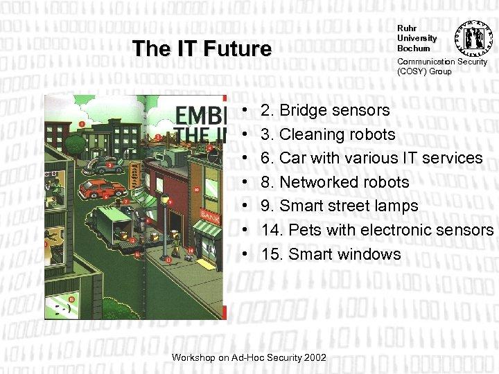 The IT Future • • Ruhr University Bochum Communication Security (COSY) Group 2. Bridge