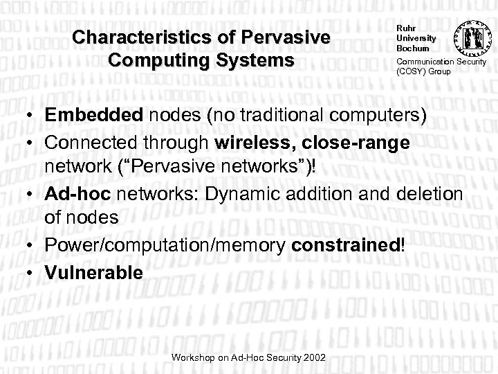 Characteristics of Pervasive Computing Systems Ruhr University Bochum Communication Security (COSY) Group • Embedded