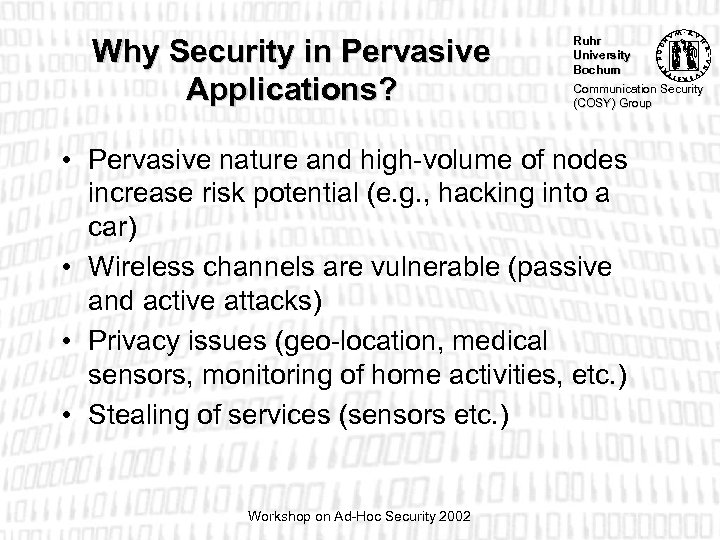 Why Security in Pervasive Applications? Ruhr University Bochum Communication Security (COSY) Group • Pervasive