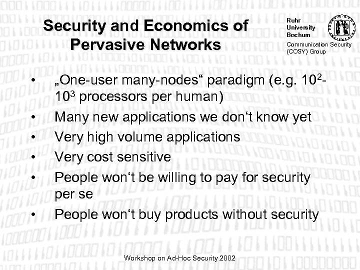 Security and Economics of Pervasive Networks • • • Ruhr University Bochum Communication Security