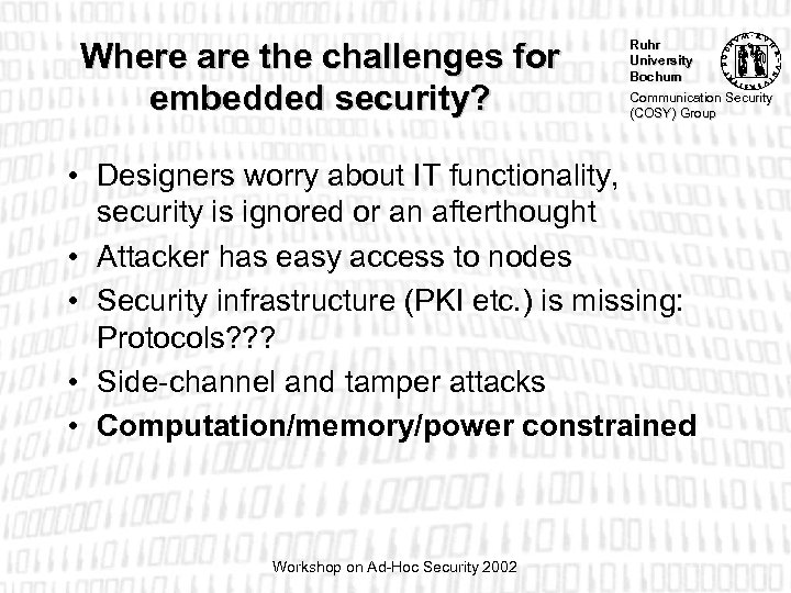 Where are the challenges for embedded security? Ruhr University Bochum Communication Security (COSY) Group