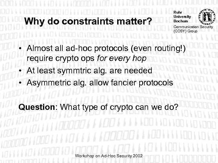 Why do constraints matter? Ruhr University Bochum Communication Security (COSY) Group • Almost all