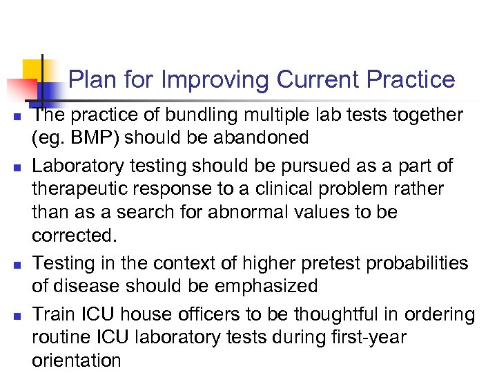 Plan for Improving Current Practice n n The practice of bundling multiple lab tests
