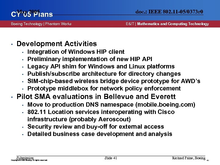 May 2005 CY' 05 Plans doc. : IEEE 802. 11 -05/0373 r 0 Boeing