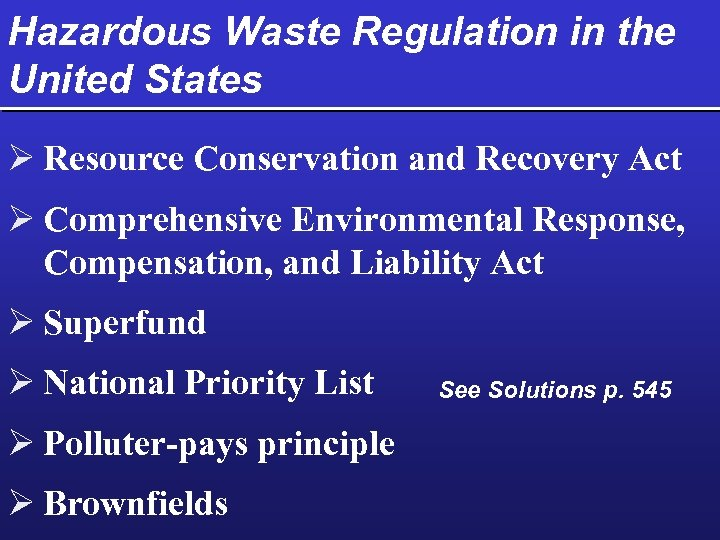 Hazardous Waste Regulation in the United States Ø Resource Conservation and Recovery Act Ø