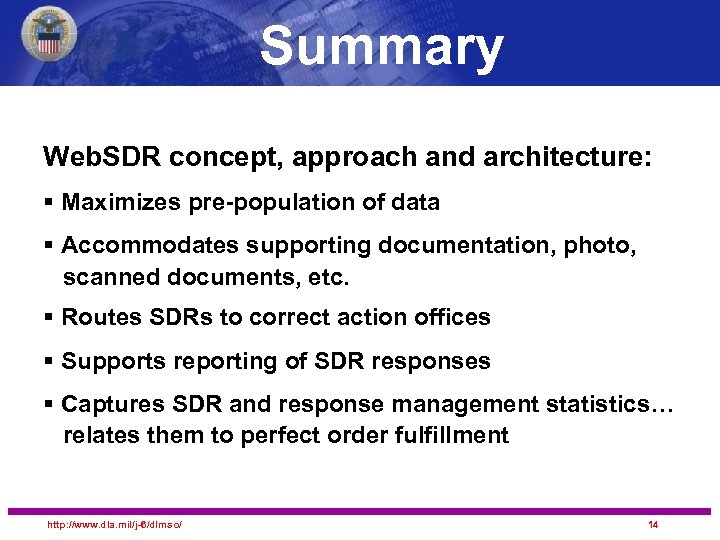 Summary Web. SDR concept, approach and architecture: § Maximizes pre-population of data § Accommodates