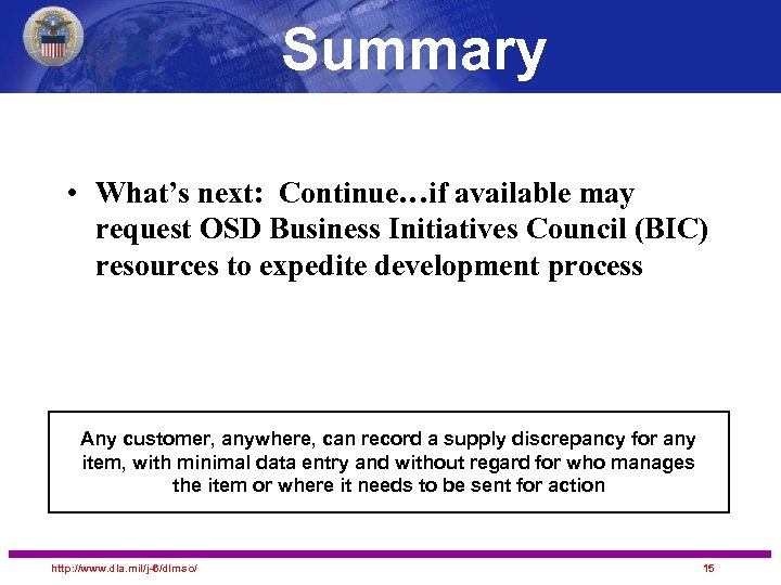 Summary • What's next: Continue…if available may request OSD Business Initiatives Council (BIC) resources