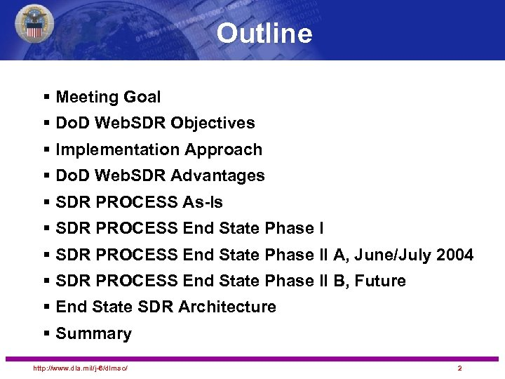 Outline § Meeting Goal § Do. D Web. SDR Objectives § Implementation Approach §
