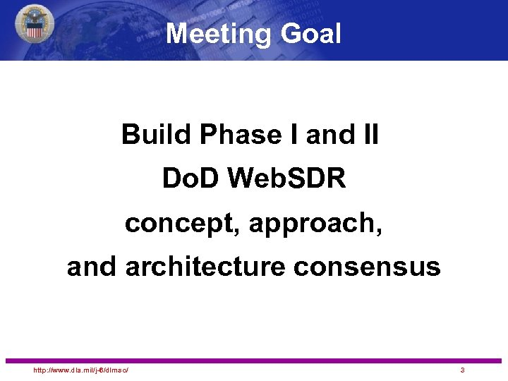 Meeting Goal Build Phase I and II Do. D Web. SDR concept, approach, and