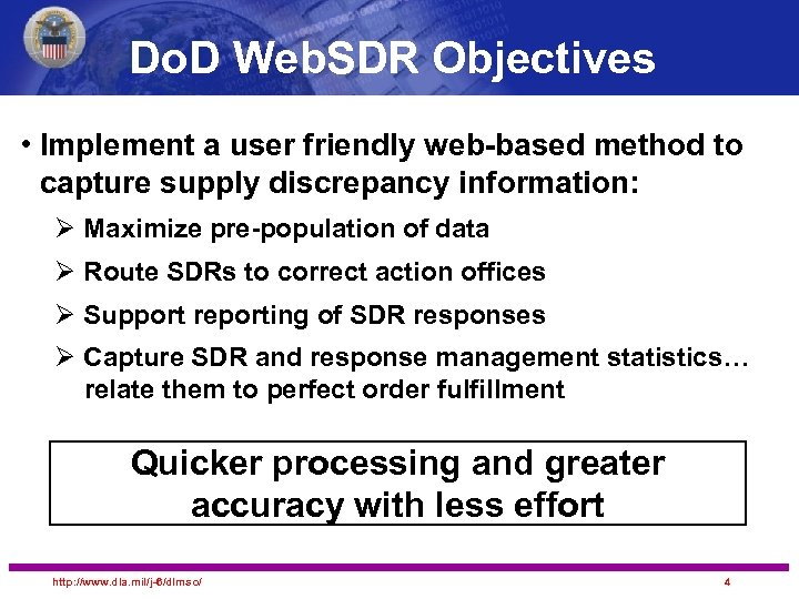 Do. D Web. SDR Objectives • Implement a user friendly web-based method to capture