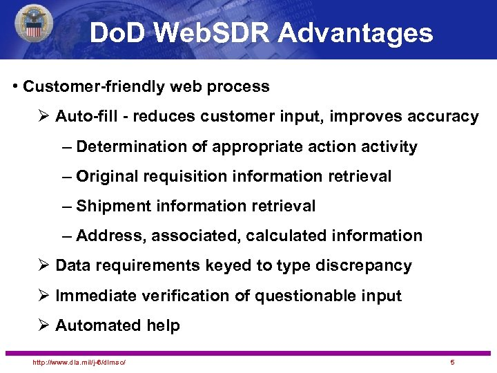 Do. D Web. SDR Advantages • Customer-friendly web process Ø Auto-fill - reduces customer