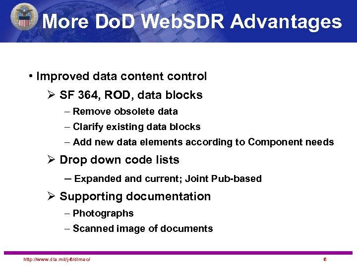 More Do. D Web. SDR Advantages • Improved data content control Ø SF 364,