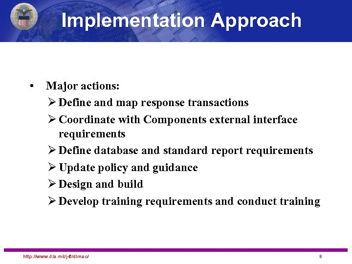 Implementation Approach • Major actions: Ø Define and map response transactions Ø Coordinate with