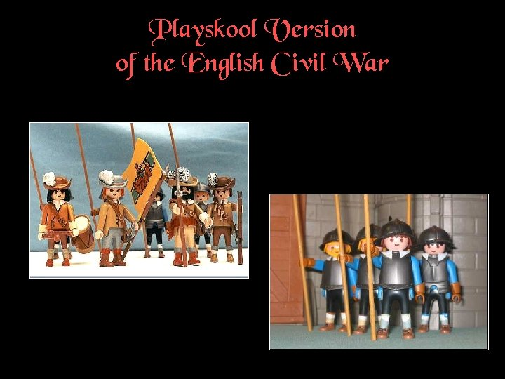 Playskool Version of the English Civil War