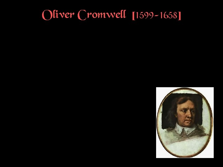 Oliver Cromwell [1599 -1658]
