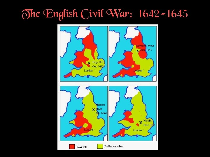 The English Civil War: 1642 -1645