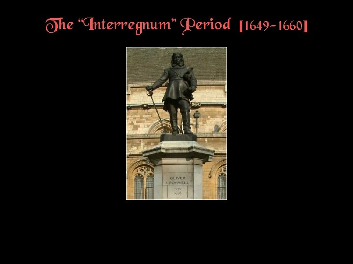 "The ""Interregnum"" Period [1649 -1660]"