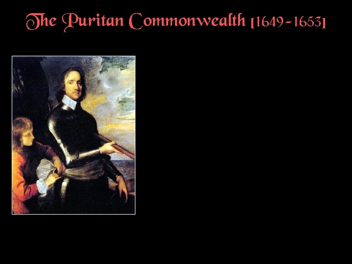 The Puritan Commonwealth [1649 -1653]