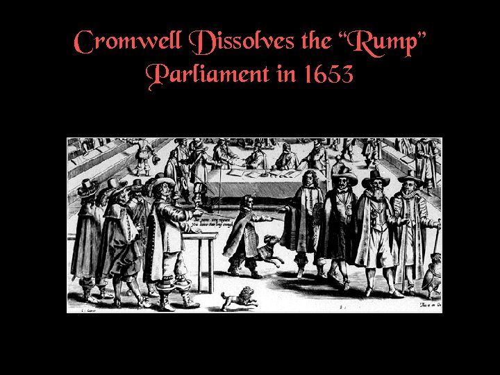 """Cromwell Dissolves the """"Rump"""" Parliament in 1653"""