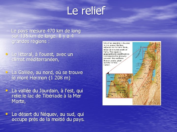 Le relief Le pays mesure 470 km de long sur 135 km de large.