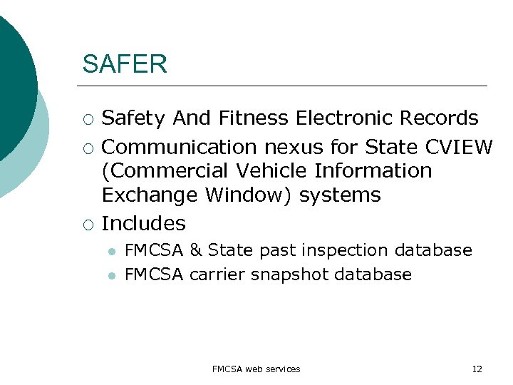 SAFER ¡ ¡ ¡ Safety And Fitness Electronic Records Communication nexus for State CVIEW