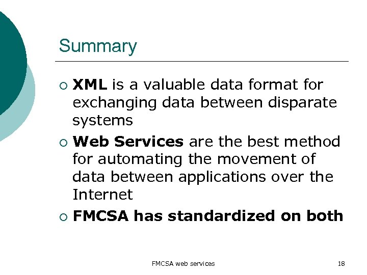 Summary XML is a valuable data format for exchanging data between disparate systems ¡