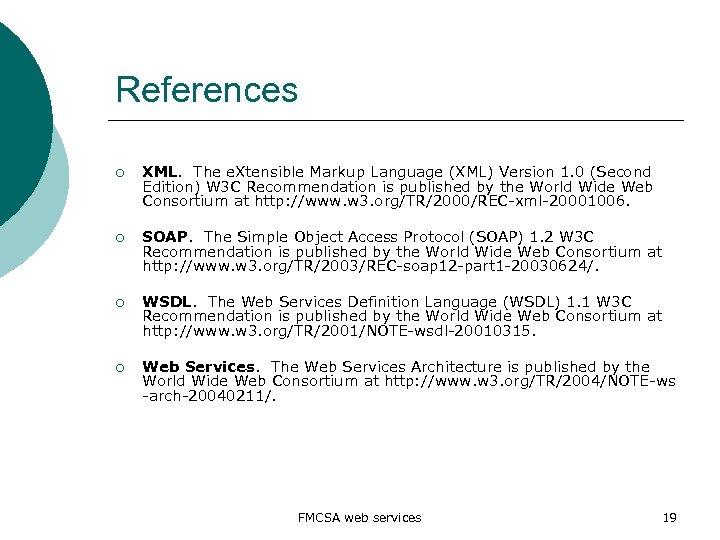 References ¡ XML. The e. Xtensible Markup Language (XML) Version 1. 0 (Second Edition)