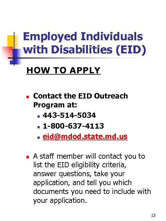 Employed Individuals with Disabilities (EID) HOW TO APPLY n n Contact the EID Outreach