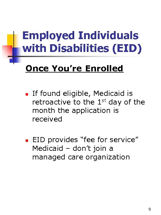 Employed Individuals with Disabilities (EID) Once You're Enrolled n n If found eligible, Medicaid