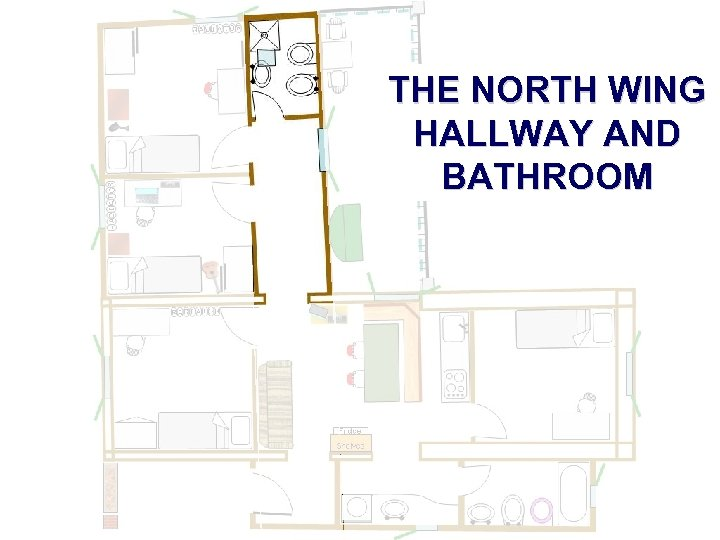 THE NORTH WING HALLWAY AND BATHROOM