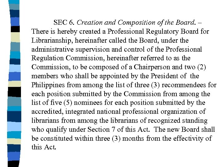 SEC 6. Creation and Composition of the Board. – There is hereby created a