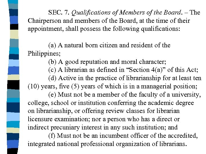 SEC. 7. Qualifications of Members of the Board. – The Chairperson and members of